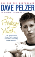 The Privilege of Youth : The Inspirational Story of a Teenager's Search for Friendship and Acceptance