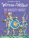 Winnie and Wilbur: The Naughty Knight HB