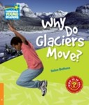 Why Do Glaciers Move? Level 6 Factbook