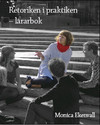Retoriken i praktiken - lärarbok