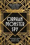 Orphan, Monster, Spy